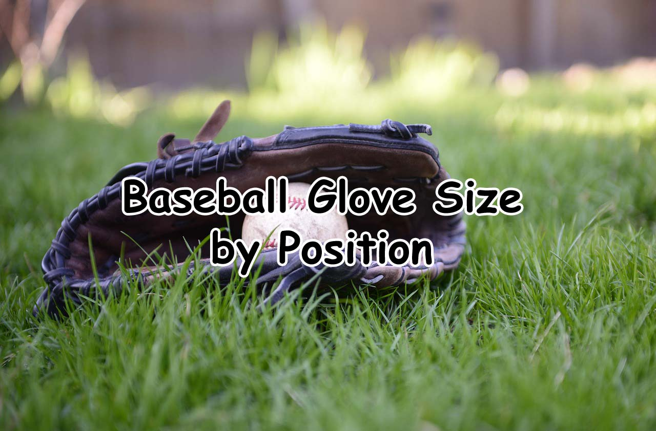 Baseball Glove Size by Position