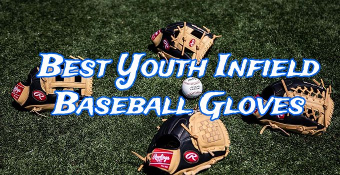 Best Youth Infield Baseball Gloves