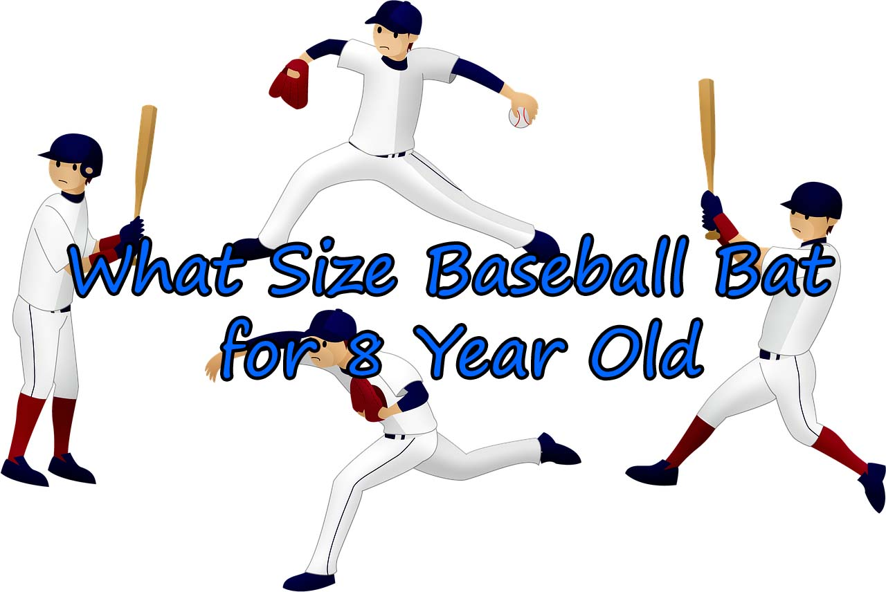 What Size Baseball Bat for 8 Year Old