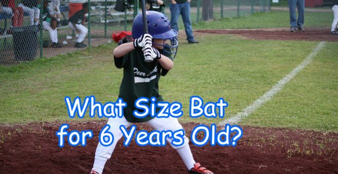 What Size Bat for 6 Years Old?