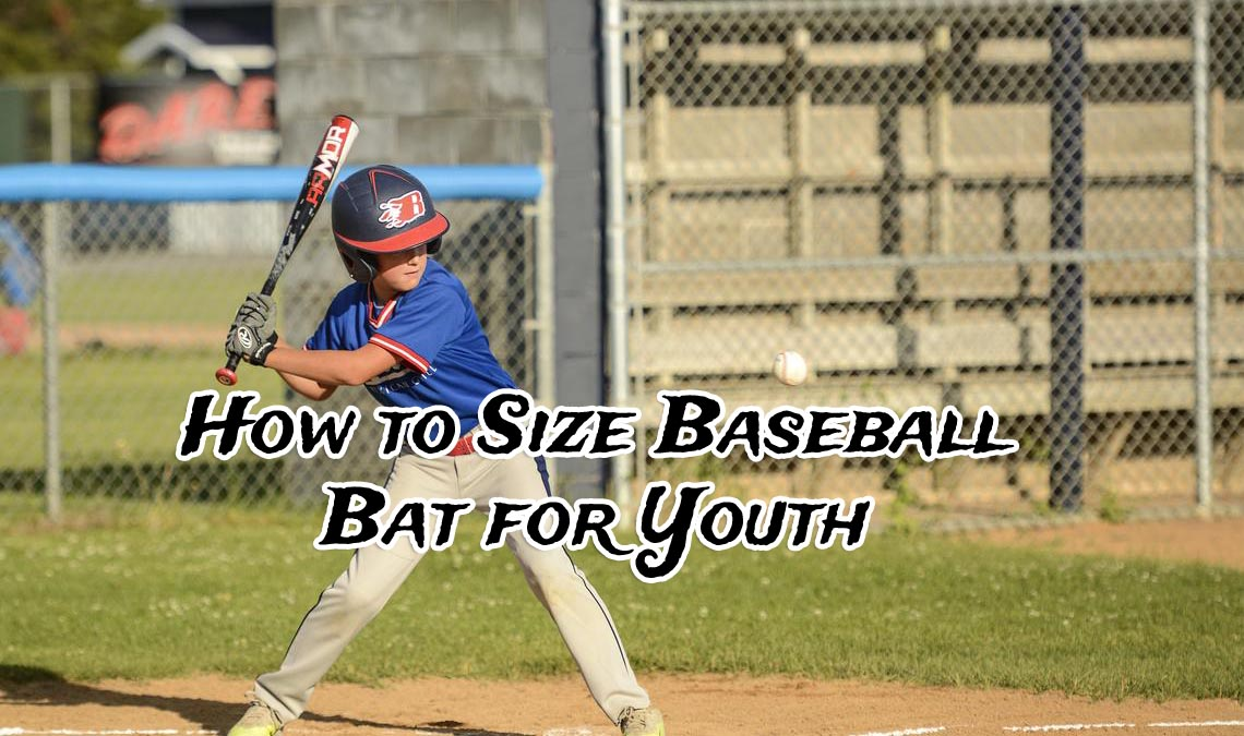 How to Size Baseball Bat for Youth