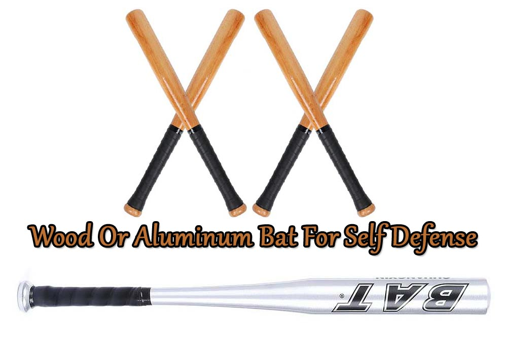 Wood Or Aluminum Bat For Self Defense