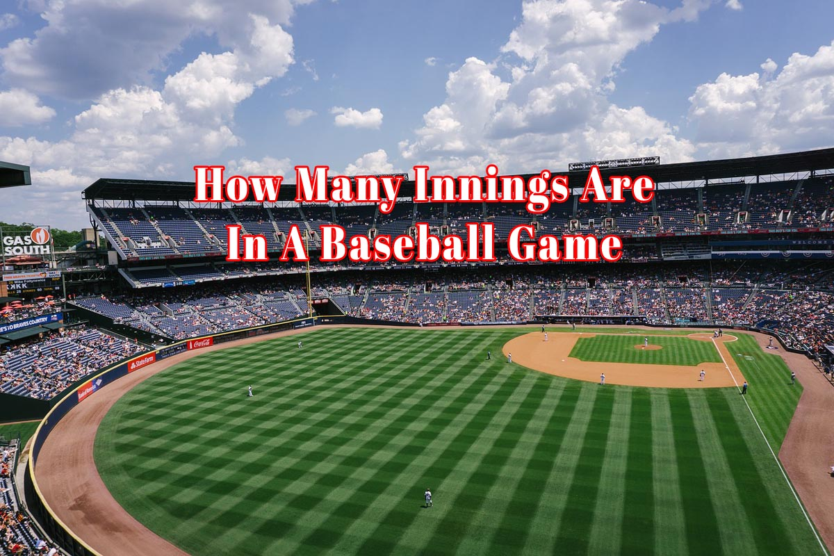 How Many Innings Are In A Baseball Game
