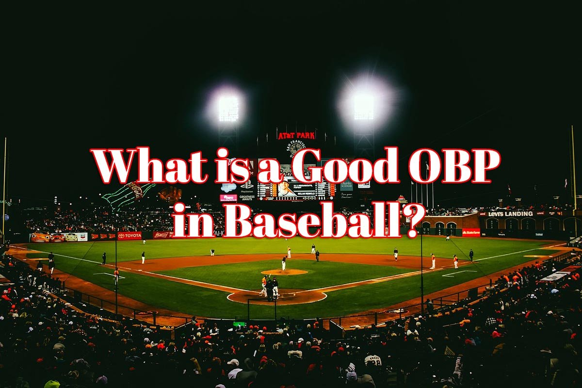 What is a Good OBP in Baseball?